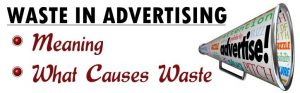 Waste in Advertising Meaning What causes waste 300x93 Waste in Advertising Meaning What causes waste