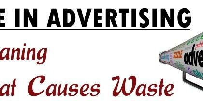 Waste in Advertising Meaning What causes waste 420x225 بازاریابی ، فروش ، مدیریت